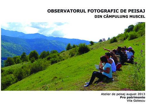 The Photography Landscape Obaervatory in Câmpulung Muscel/ Pro Patrimonio 2013