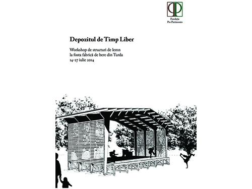 Depozitul de Timp Liber/ Pro Patrimonio 2013