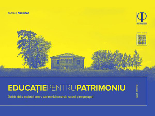 Education for heritage. Guide to ideas and explorations for the built and natural heritage and crafts / Pro Patrimonio 2019